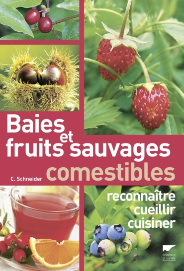 """Baies et fruits sauvages comestibles,..."