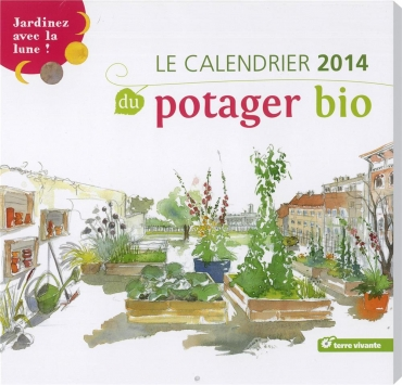 potager bio le calendrier 2014 pour jardiner avec la lune bioaddict. Black Bedroom Furniture Sets. Home Design Ideas